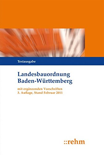 Landesbauordnung Baden-Württemberg mit ergänzenden Vorschriften: Textausgabe: Dietmar Ruf