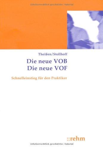 9783807301846: Die neue VOB Die neue VOF: Schnelleinstieg für den Praktiker