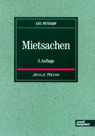Mietsachen : materielles Recht und Verfahren.: Wetekamp, Axel.