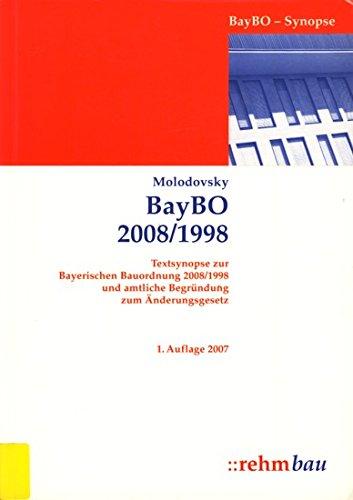 9783807321271: Bayerische Bauordnung (BayBO) 2008/1998: Textsynopse zur Bayerischen Bauordnung 2008/1998 und amtliche Begründung zum Änderungsgesetz 08