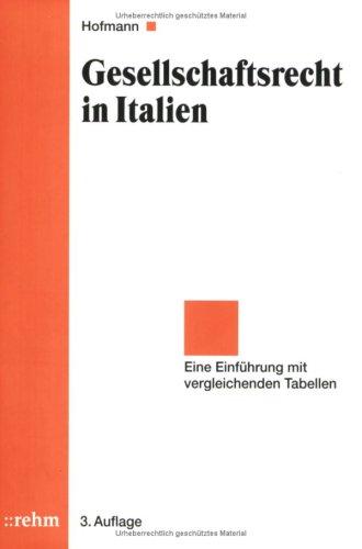 9783807322445: Gesellschaftsrecht in Italien: Eine Einf�hrung mit vergleichenden Tabellen (Gesellschaftsrecht International)