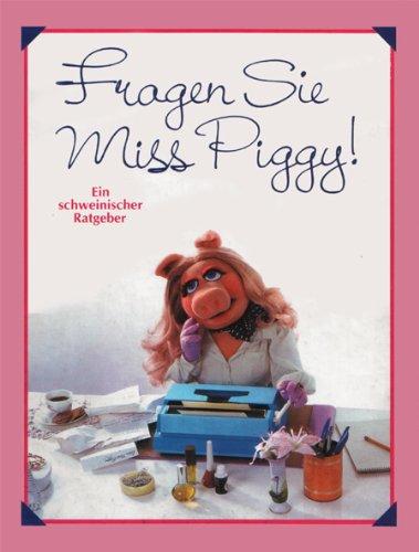 9783807701851: Fragen Sie Miss Piggy