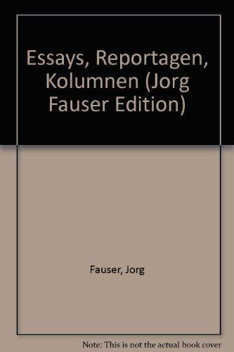 Essays, Reportagen, Kolumnen I - Fauser Jörg