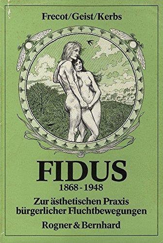 9783807703596: Fidus, 1868-1948: Zur ästhetischen Praxis bürgerlicher Fluchtbewegung