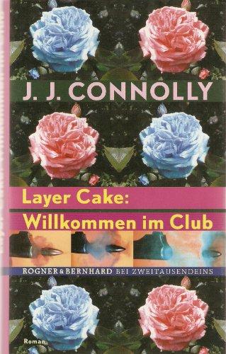 9783807710020: Layer Cake: Willkommen im Club