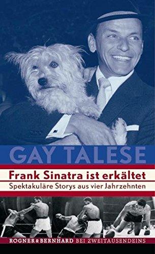 9783807710112: Frank Sinatra ist erkältet: Spektakuläre Stories aus vier Jahrzehnten