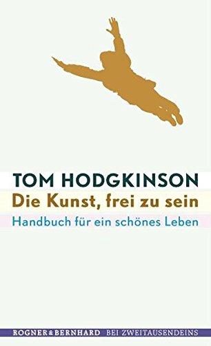 9783807710259: Die Kunst, frei zu sein: Handbuch für ein schönes Leben