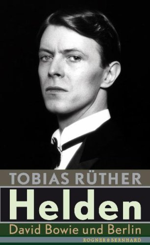 9783807710310: Helden: David Bowie und Berlin