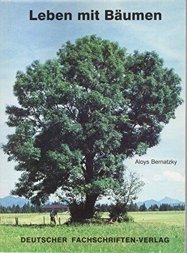 Leben mit Bäumen: Bernatzky, Aloys