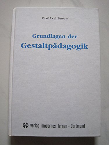 9783808001622: Grundlagen der Gestaltpädagogik