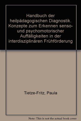 Handbuch der heilpädagogischen Diagnostik. Konzepte zum Erkennen senso- und psychomotorischer Auffälligkeiten in der interdisziplinären Frühförderung