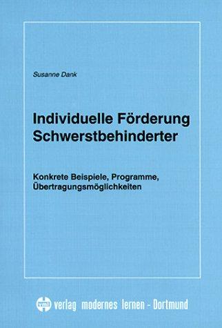 9783808002933: Individuelle Förderung Schwerstbehinderter. Konkrete Beispiele, Programme, Übertragungsmöglichkeiten.