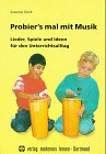 9783808003732: Probier's mal mit Musik. Mit CD. Lieder, Spiele und Ideen für den Unterrichtsalltag.
