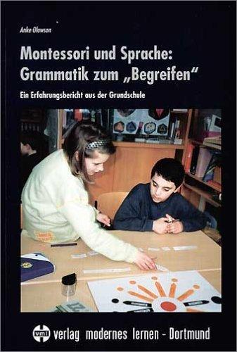9783808003992: Montessori und Sprache: Grammatik zum ' Begreifen'. Ein Erfahrungsbericht aus der Grundschule.