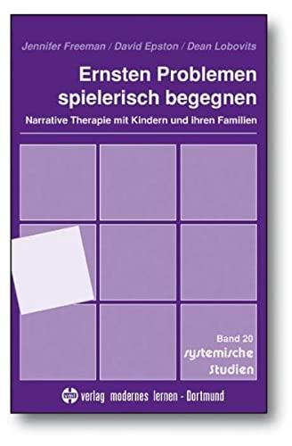 9783808004500: Ernsten Problemen spielerisch begegnen. Narrative Therapie mit Kindern und ihren Familien.