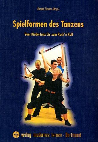 9783808004562: Spielformen des Tanzens. Vom Kindertanz bis zum Rock'n Roll.