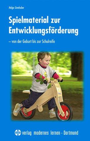 9783808005798: Spielmaterial zur Entwicklungsförderung: Von der Geburt bis zur Schulreife