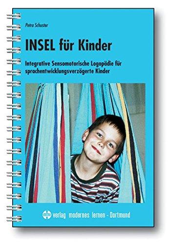 9783808006092: Insel für Kinder: Integrative Sensomotorische Logopädie für sprachentwicklungsverzögerte Kinder