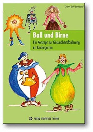 Ball und Birne: Ein Konzept zur Gesundheitsförderung: Christine Graf; Benjamin