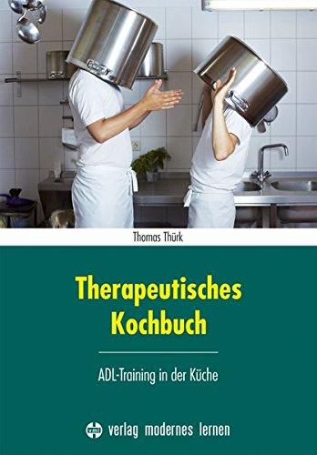 9783808007549: Therapeutisches Kochbuch: ADL-Training in der Küche