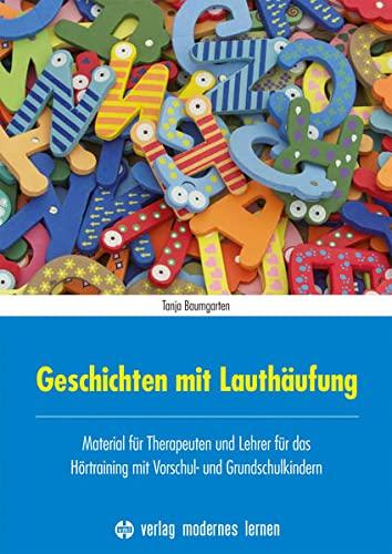 9783808007648: Geschichten mit Lauth�ufung: Material f�r Therapeuten und Lehrer f�r das H�rtraining mit Vorschul- und Grundschulkindern