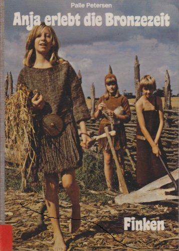 9783808411827: Anja Erlebt die Bronzezeit