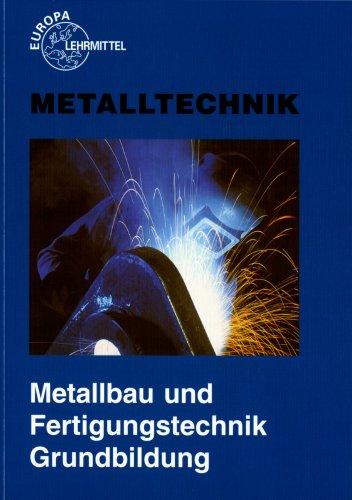 Metalltechnik. Metallbau- und Fertigungstechnik. Grundbildung. (Lernmaterialien): Oliver Bergner
