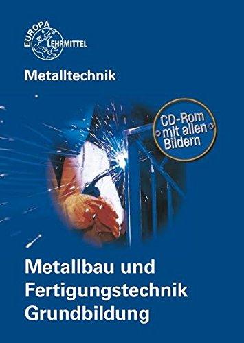 Metalltechnik. Metallbau- und Fertigungstechnik. Grundbildung: Kluge, Manfred