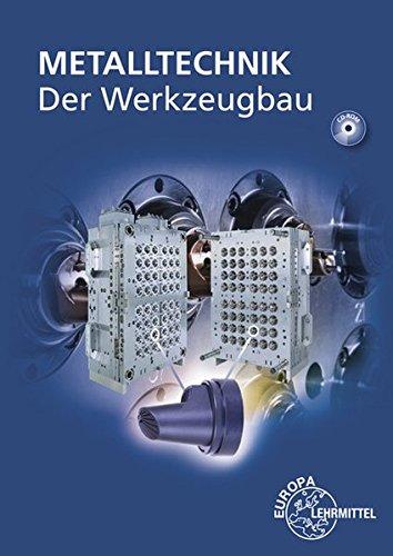 9783808511992: Metalltechnik Fachbildung. Der Werkzeugbau