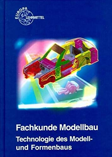 9783808512449: Fachkunde Modellbau. Technologie des Modell- und Formenbaus. (Lernmaterialien)