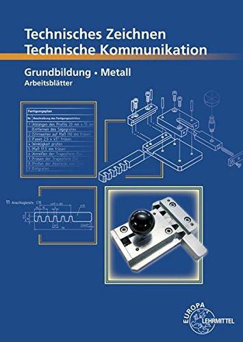 Technisches Zeichnen Technische Kommunikation Metall Grundbildung: Arbeitsblätter: Bernhard ...