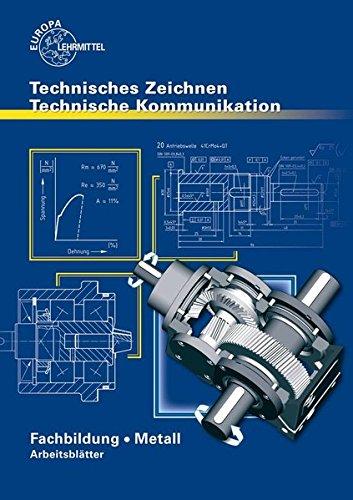 9783808513590: Technisches Zeichnen - Technische Kommunikation Metall Arbeitsblätter: Fachzeichnen - Arbeitsplanung. Fachbildung Metall