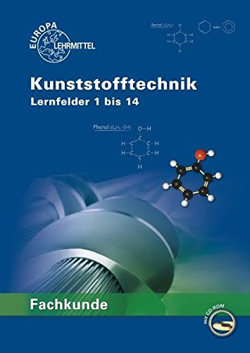 Fachkunde Kunststofftechnik. Lernfelder 1-14: Thomas Paus; Karl-Heinz