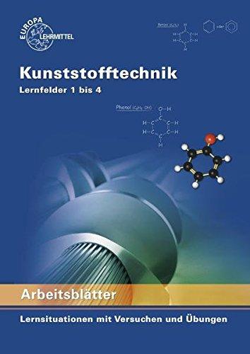 9783808513842: Arbeitsblätter Kunststofftechnik Lernfelder 1 bis 4: Lernsituationen mit Versuchen und Übungen