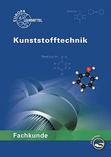 Fachkunde Kunststofftechnik: Lernfelder 1 bis 14: Hartmut Fritsche; Cornelia