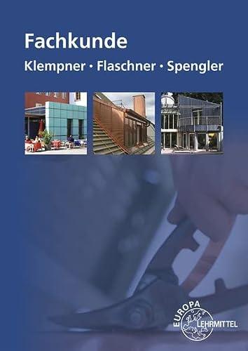 Fachkunde fur Klempner, Flaschner und Spengler: Hans-Peter Rosch