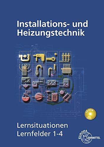 9783808514573: Installations- und Heizungstechnik Lernsituationen Lernfelder 1-4