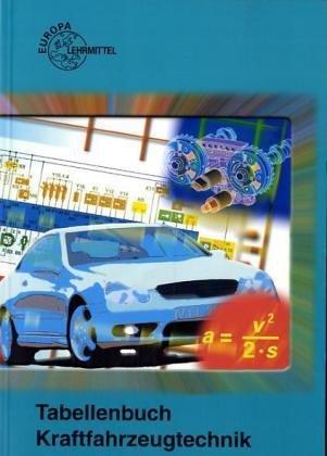 9783808520598: Tabellenbuch Kraftfahrzeugtechnik (ohne Formelsammlung). Tabellen - Formeln - Übersichten - Normen für Rechnen, Fachkunde, Werkstoffkunde, Zeichnen