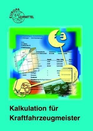 Kalkulation für Kraftfahrzeugmeister. Lehr- und Übungsbuch Lernmaterialien: Gerhard Renner Alois