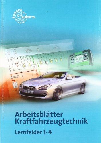 9783808522424: Arbeitsblätter Kraftfahrzeugtechnik. Lernfeld 1-4. Mit CD-ROM