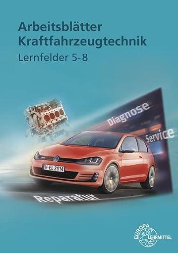 9783808522721: Arbeitsblätter Kraftfahrzeugtechnik Lernfelder 5-8