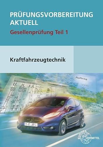 Prufungsvorbereitung aktuell Kraftfahrzeugtechnik. Gesellenprufung Teil 1: Richard Fischer, Rolf