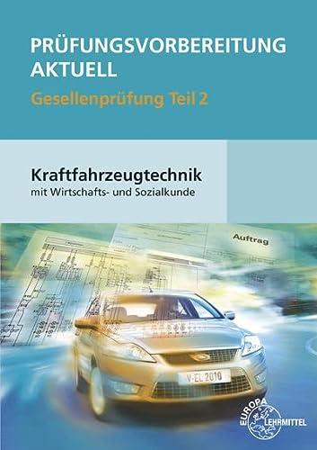 Prufungsvorbereitung aktuell Kraftfahrzeugtechnik mit Wirtschafts- und Sozialkunde Gesellenprufung ...