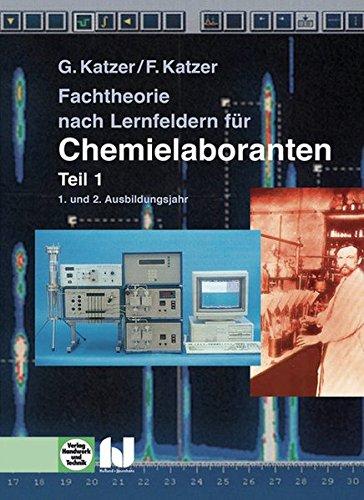 9783808527214: Fachtheorie nach Lernfeldern für Chemielaboranten Teil 1: 1. und 2. Ausbildungsjahr