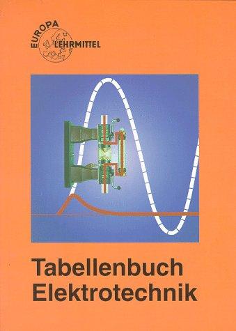 Tabellenbuch Elektrotechnik. Tabellen, Formeln, Din-Normen, VDE-Bestimmungen, Rechnen,