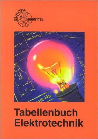 Tabellenbuch Elektrotechnik. Tabellen, Formeln, Din-Normen, VDE-Bestimmungen, Rechnen,: Hans-Walter Jöckel, Rudolf