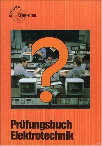 9783808530689: Prüfungsbuch Elektrotechnik. Frage, Antwort und Erklärung