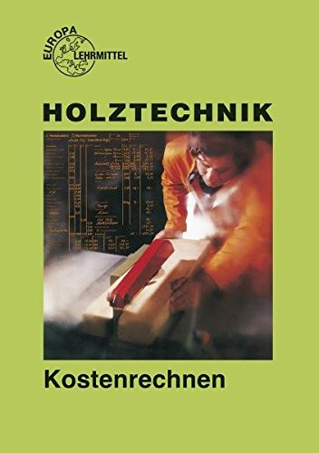 9783808540909: Kostenrechnen Holztechnik