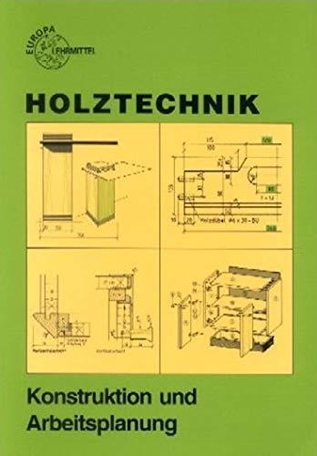 9783808541142: Holztechnik, Konstruktion und Arbeitsplanung.