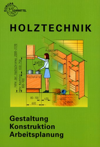 9783808541159: Holztechnik, Konstruktion und Arbeitsplanung. (Lernmaterialien)